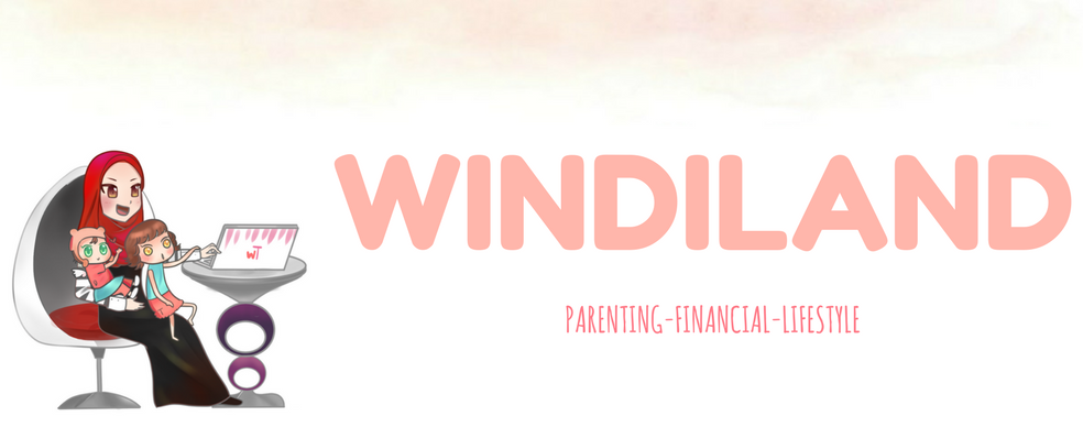 Windiland I Parenting Blogger Indonesia I Parenting Blogger Medan