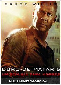 Capa Baixar Filme Duro de Matar 5: Um Bom Dia Para Morrer   2013   Torrent Baixaki Download