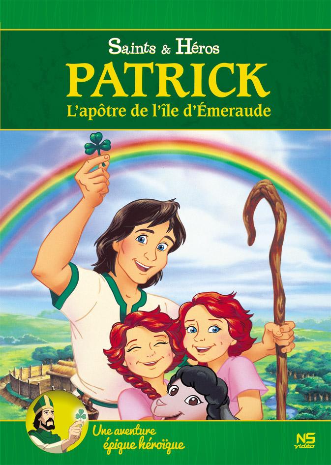 Patrick, l'apôtre de l'île d'Émeraude