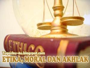 makalah Etika, moral dan akhlak