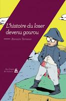 http://www.auxforgesdevulcain.fr/collections/litteratures/lhistoire-du-loser-devenu-gourou/