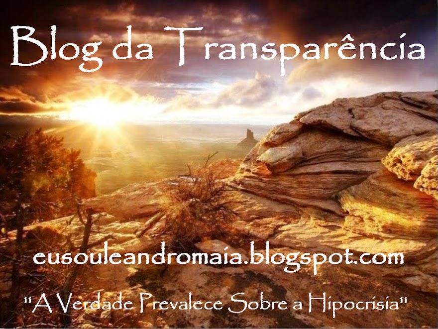 Blog da Transparência - ''A Verdade Prevalece...''