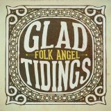 http://www.amazon.com/Glad-Tidings-Christmas-Songs-Vol/dp/B00AB7QMS6/ref=sr_1_2?ie=UTF8&qid=1355425227&sr=8-2&keywords=folk+angel+christmas+music