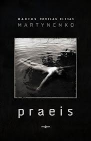 """Šiuo metu skaitau: Marius Povilas Elijas Martynenko """"Praeis"""""""