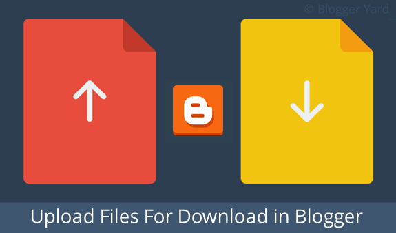 Upload Files For Download in Blogger