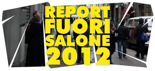 FUORISALONE 2012 REPORT