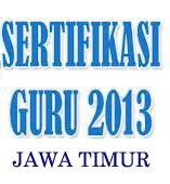 Sertifikasi Guru Propinsi Jawa Timur tahun 2013
