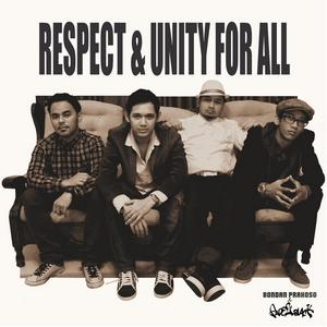 Bondan Prakoso And Fade 2 Black - Respect & Unity For All