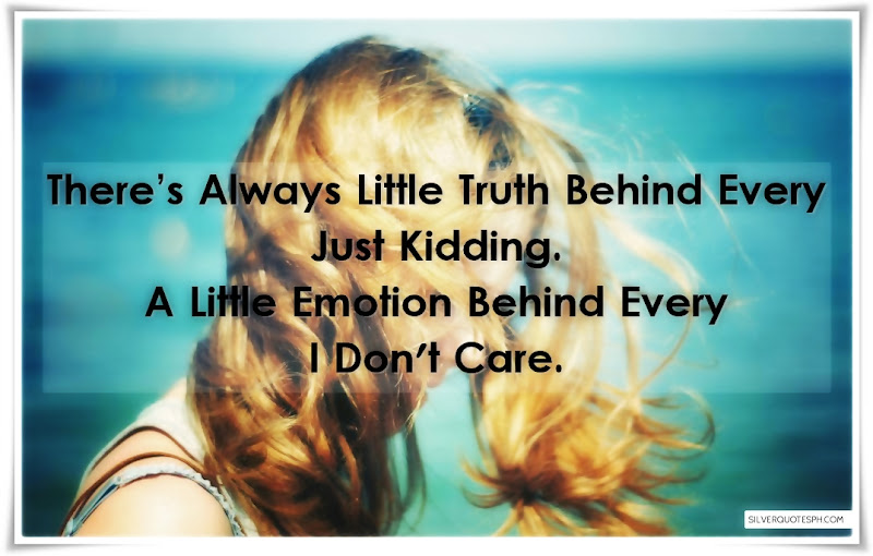 There's Always Little Truth Behind Every Just Kidding, Picture Quotes, Love Quotes, Sad Quotes, Sweet Quotes, Birthday Quotes, Friendship Quotes, Inspirational Quotes, Tagalog Quotes