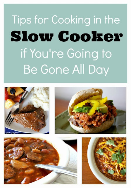 Tips for cooking in the slow cooker/crockpot if you're going to be gone all day.
