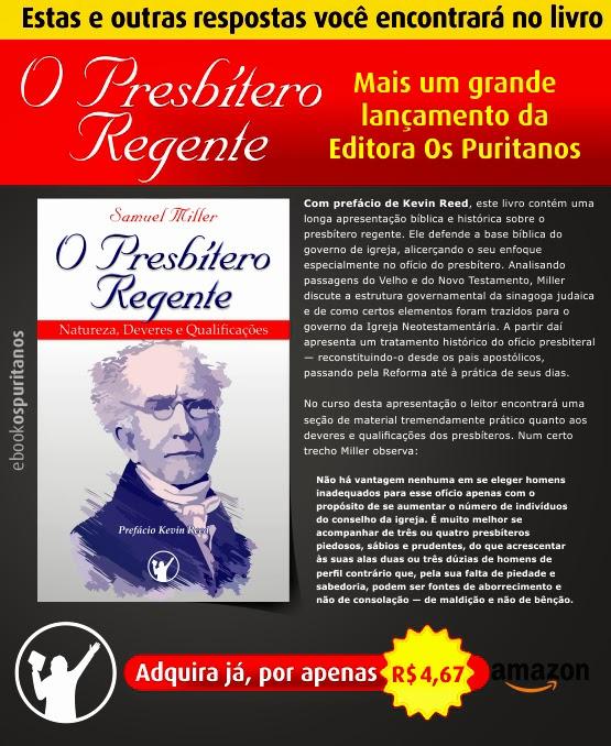 O Presbítero Regente - Samuel Miller - Lançamento