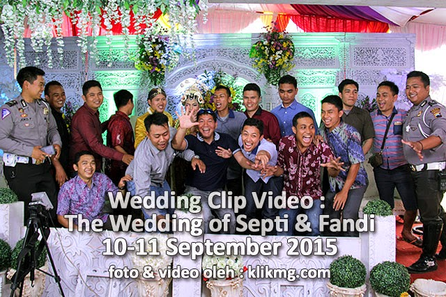 Wedding Clip Video : The Wedding of Septi & Fandi - 10-11 September 2015