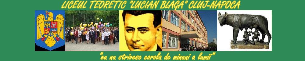 "LICEUL TEORETIC ""LUCIAN BLAGA"" CLUJ-NAPOCA"