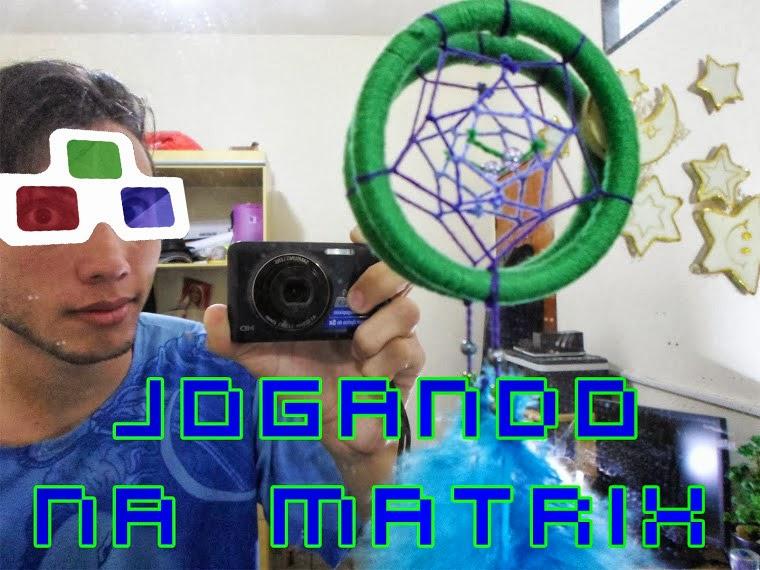 Jogando na Matrix