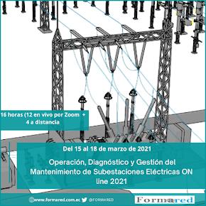 Operación, Diagnóstico y Gestión del Mantenimiento de Subestaciones Eléctricas ON line