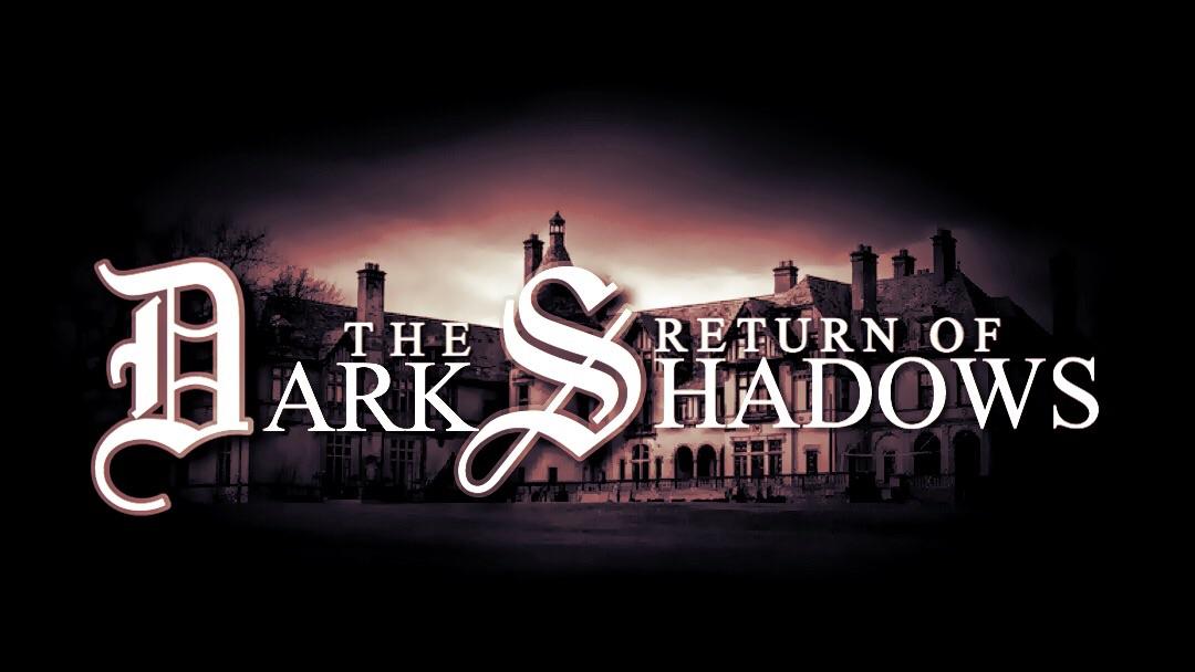 The Return of DARK SHADOWS
