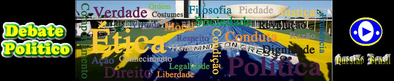 Debate Político | Questão Brasil |