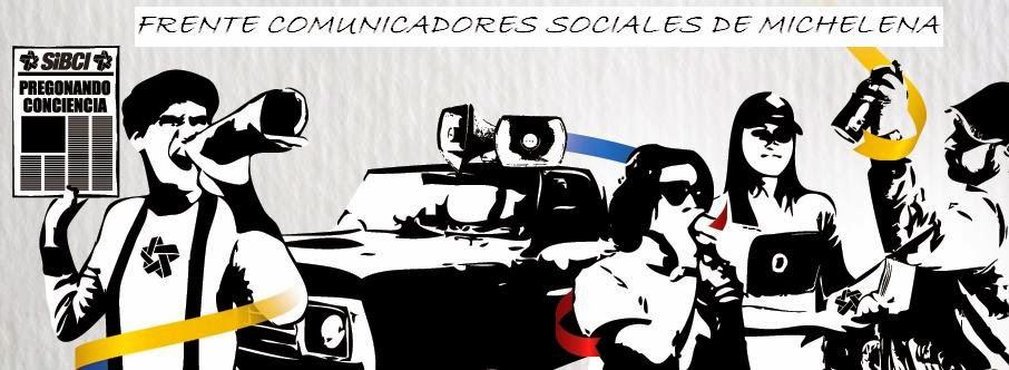 FRENTE COMUNICADORES SOCIALES DE MICHELENA