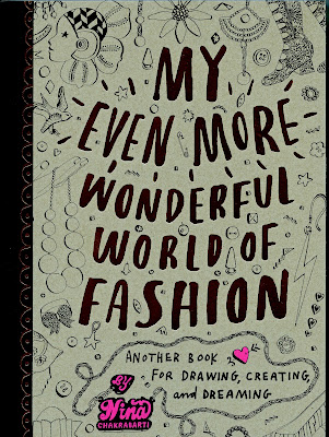 My Even More Wonderful World Of Fashion By Nina Chakrabarti Is Great For All Those Future Project Runway Candidates