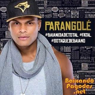 Parangolé Stúdio 2014 - Sotaque de Baiano - Baianidade Total - Fatal,baixar músicas grátis,baixar cd completo,baixaki músicas grátis,música nova de parangolé,parangolé ao vivo,cd novo de parangolé,baixar cd de parangolé 2014,parangolé,ouvir parangolé, ouvir pagode,parangolé,os melhores pagodes,baixar cd completo de parangolé,baixar parangolé grátis,baixar parangolé,baixar pagode atual,parangolé 2014,baixar cd de parangolé,parangolé cd,baixar musicas de parangolé,parangolé baixar músicas