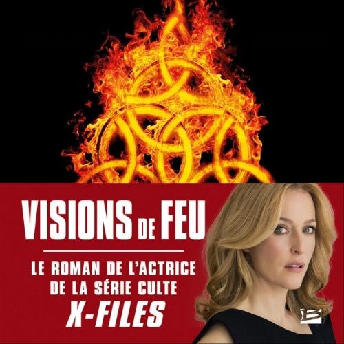 Visions de feu, tome 1 de Gillian Anderson et Jeff Rovin