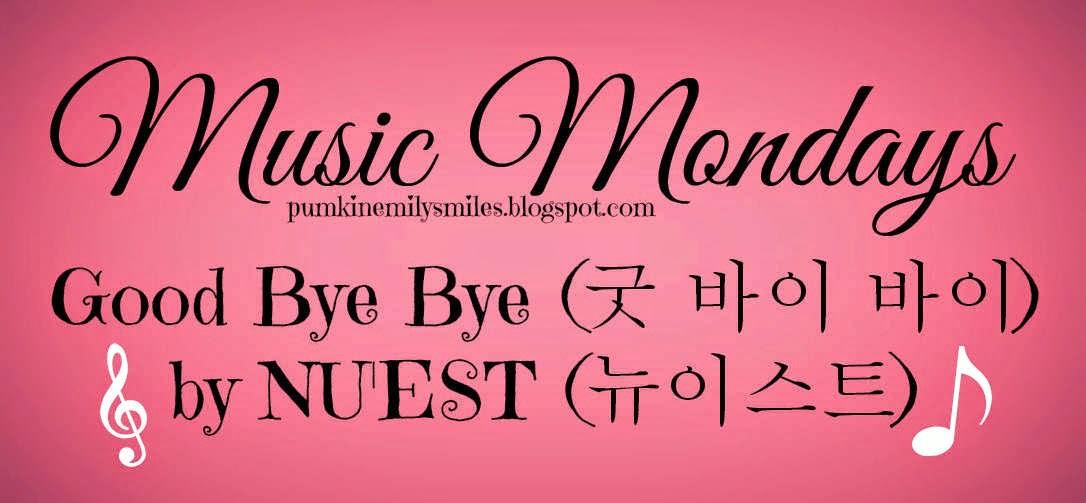Good Bye Bye (굿 바이 바이) by NU'EST (뉴이스트) Music Mondays
