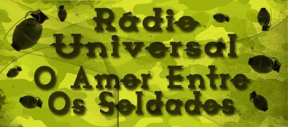 RÁDIO UNIVERSAL: O Amor Entre Os Soldados