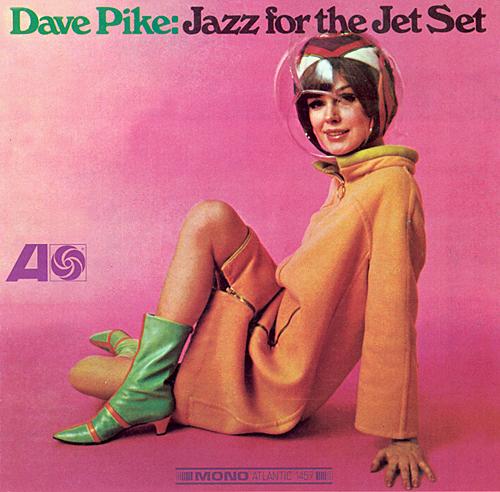 Ce que vous écoutez  là tout de suite - Page 38 Dave-pike-jazz-for-the-jet-set