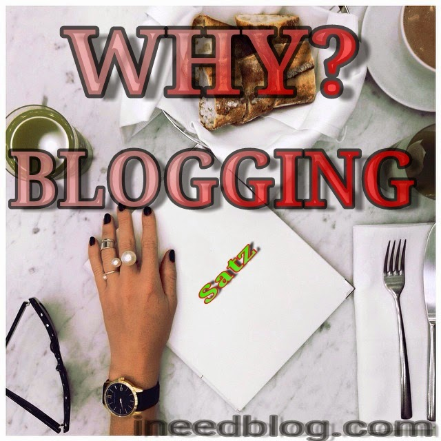 Why blogging we need?