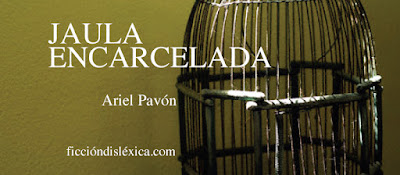 imagen de jaula sobre fondo verde junto al título de la poesía Jaula Encarcelada del escritor Ariel Pavón para el blog ficciondislexica.com