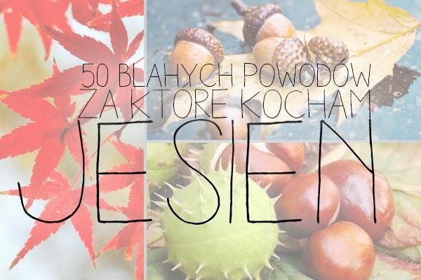 50 błahostek, za które kocham jesień :)