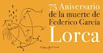 75 ANIVERSARIO DE LA MUERTE DE GARCÍA LORCA