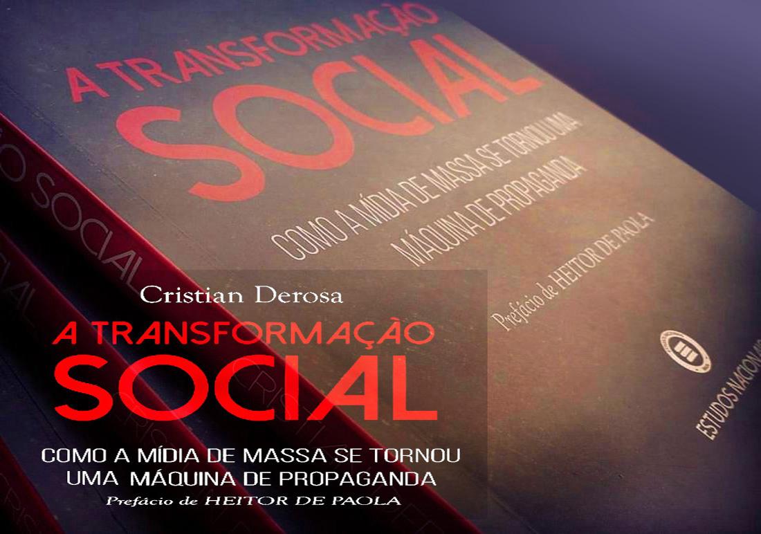 A TRANSFORMAÇÃO SOCIAL - COMO A MÍDIA DE MASSA SE TORNOU UMA MÁQUINA DE PROPAGANDA