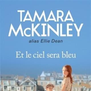 Et le ciel sera bleu de Tamara McKinley