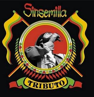 SINSEMILLA - Tributo