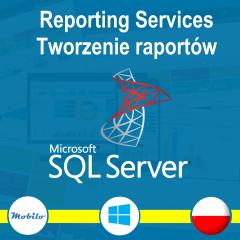 Kurs SQL Server Reporting Services: Tworzenie raportów