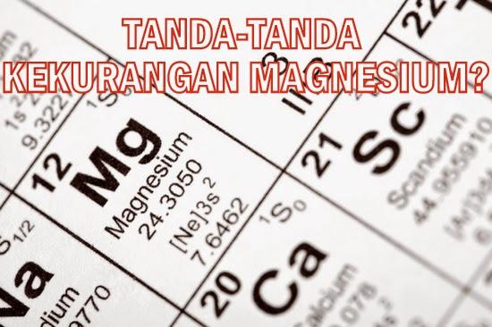 Tanda-tanda dan simptom badan kekurangan mineral magnesium