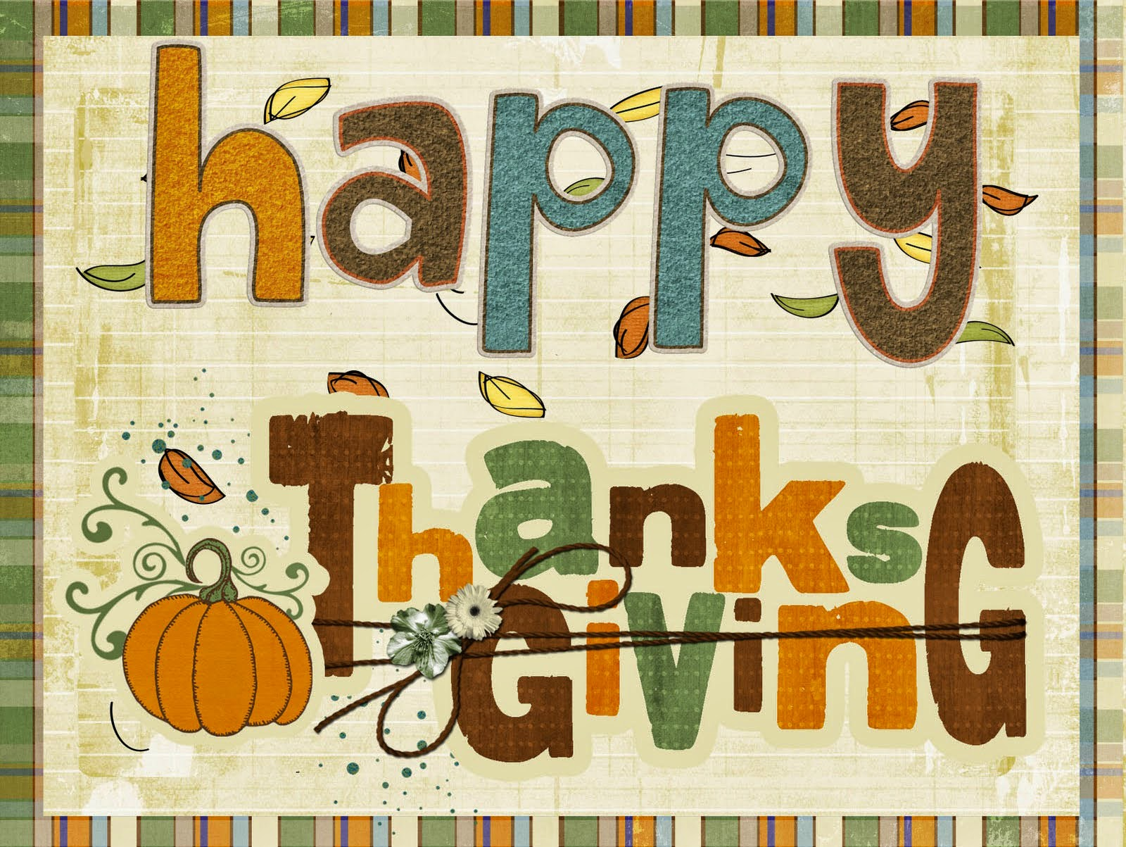 Hoping you and your family have a wonderful Thanksgiving Holiday.