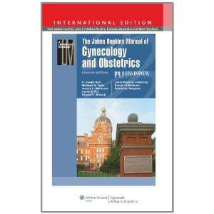 The Johns Hopkins Manual of Gynecology and Obstetrics, International Edition 1