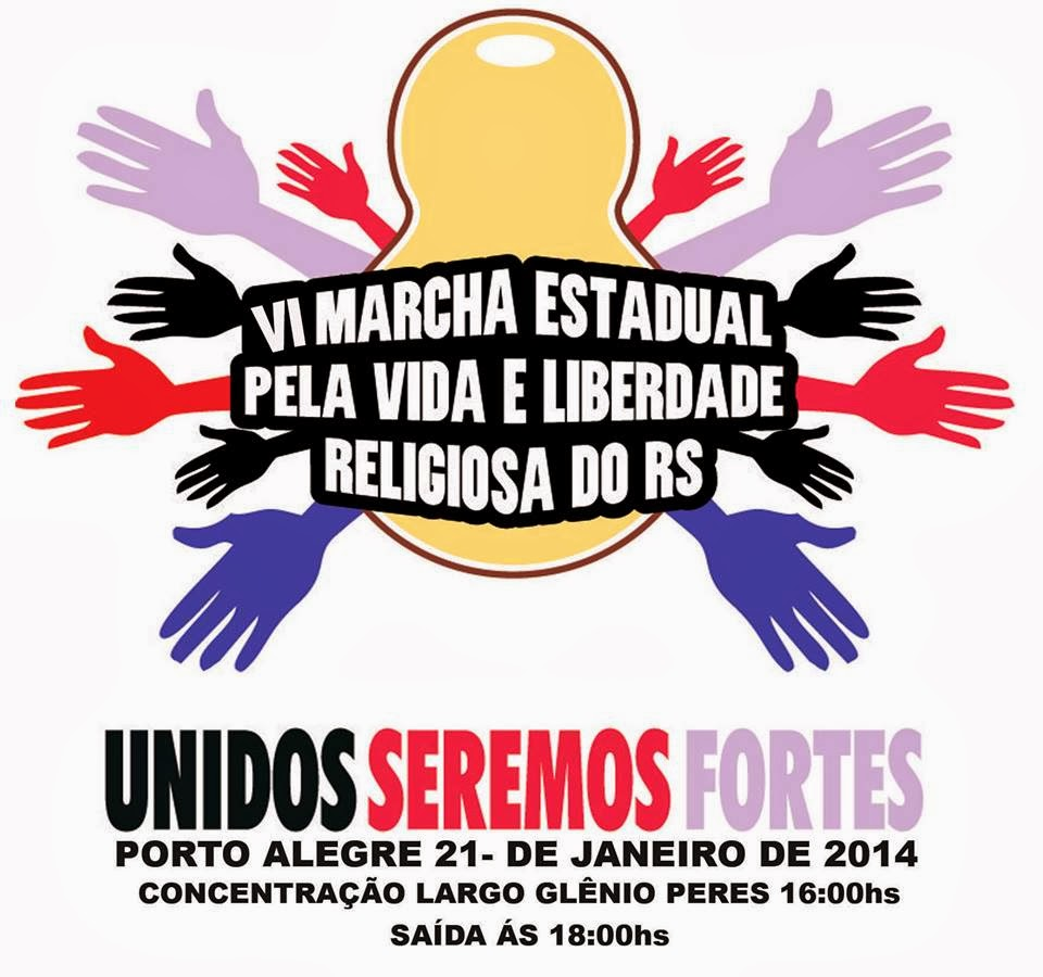 VI MARCHA ESTADUAL PELA VIDA E LIBERDADE RELIGIOSA RS