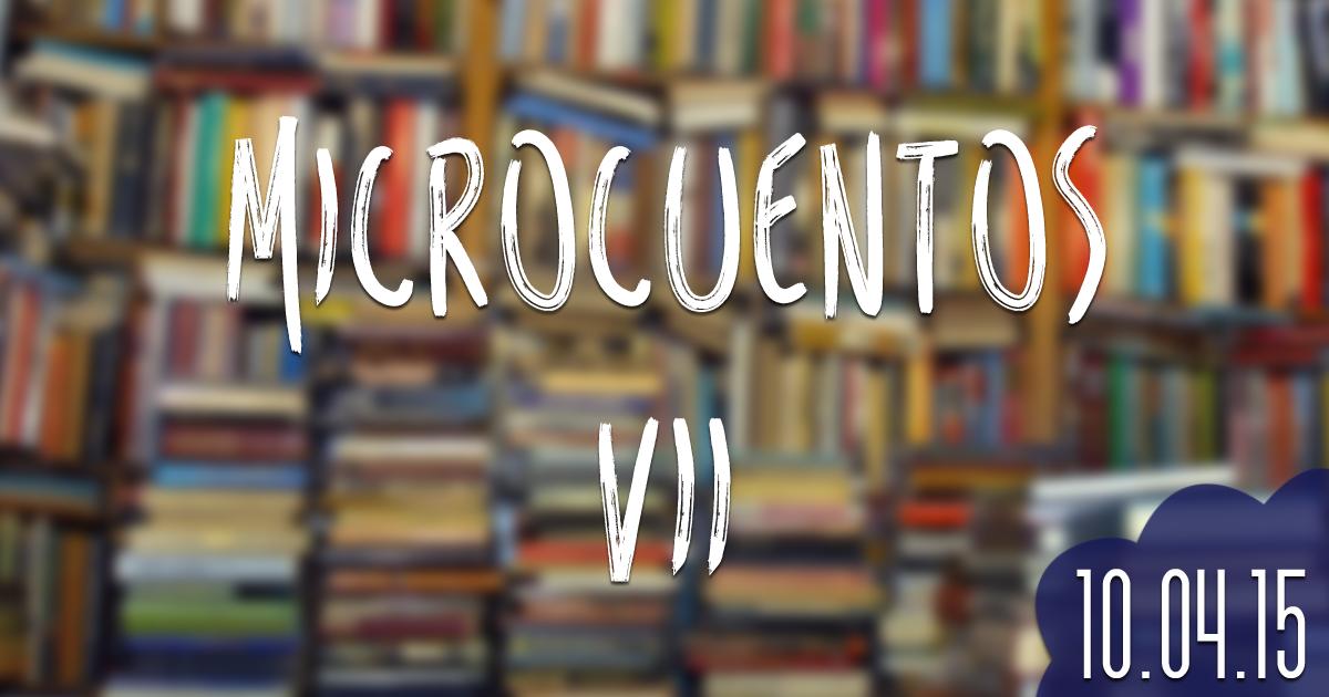 microcuentos VII