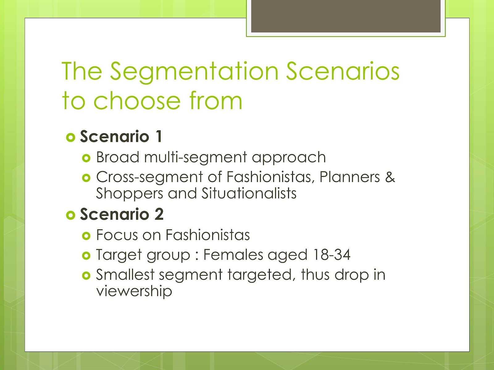 fashion channel segmentation Fashion channel harvard case study  what are the various segmentation options available to the fashion channel what are the pros and cons of each.