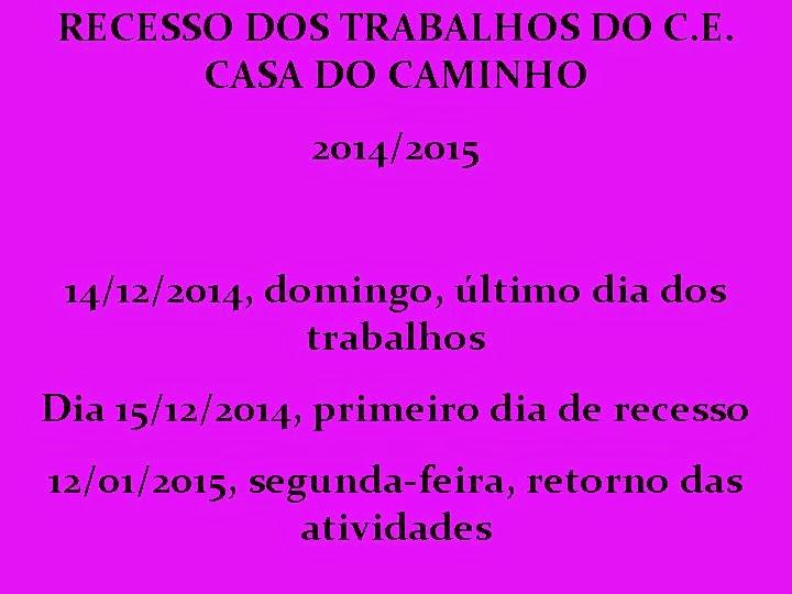 RECESSO 2014/2015