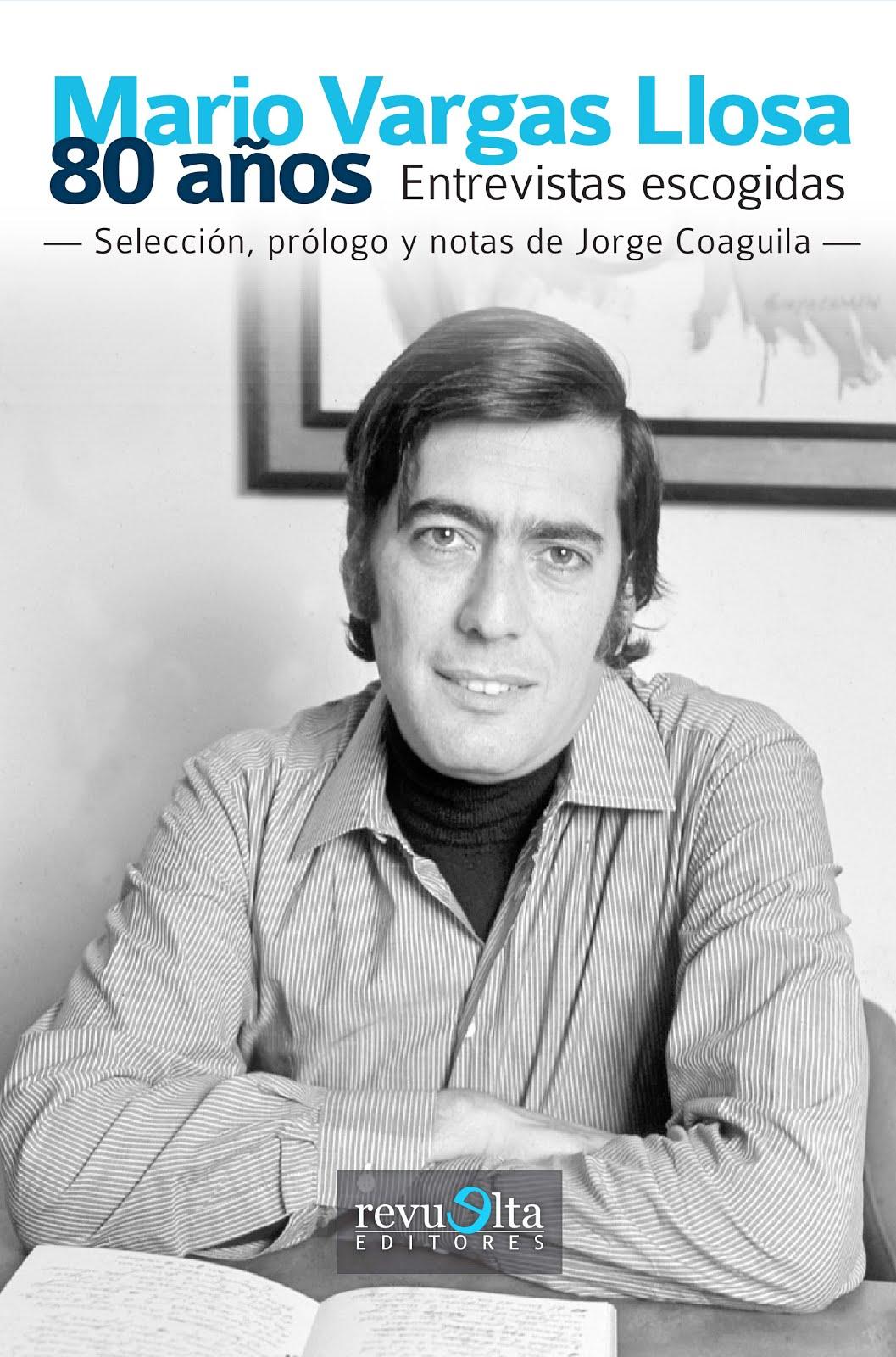 19. Mario Vargas Llosa. Entrevistas escogidas (2016) Cuarta edición