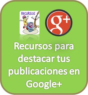 Recursos, Google+, Redes Sociales, Social Media, Publicaciones,