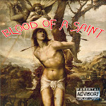 "BRIKAZA RECORDS PRESENTS... ""BLOOD OF A SAINT""~OUT NOW!"