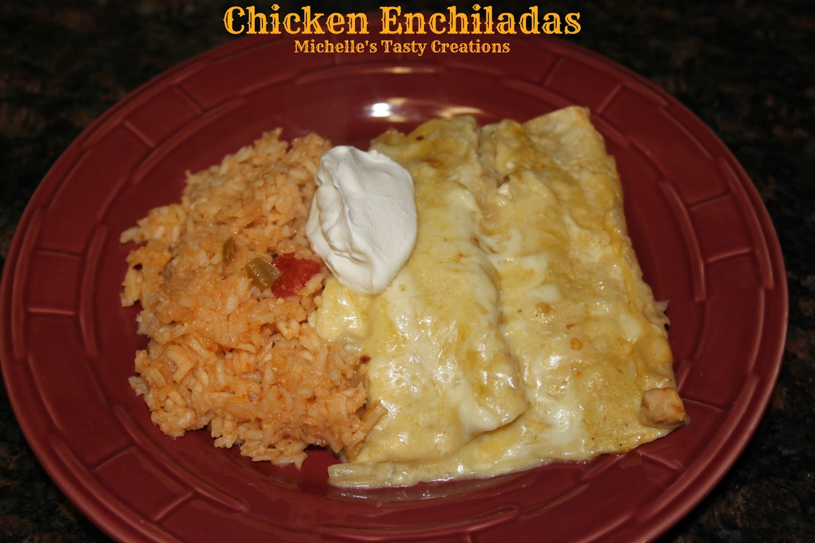 Chicken Enchiladas - All time family favorite meal
