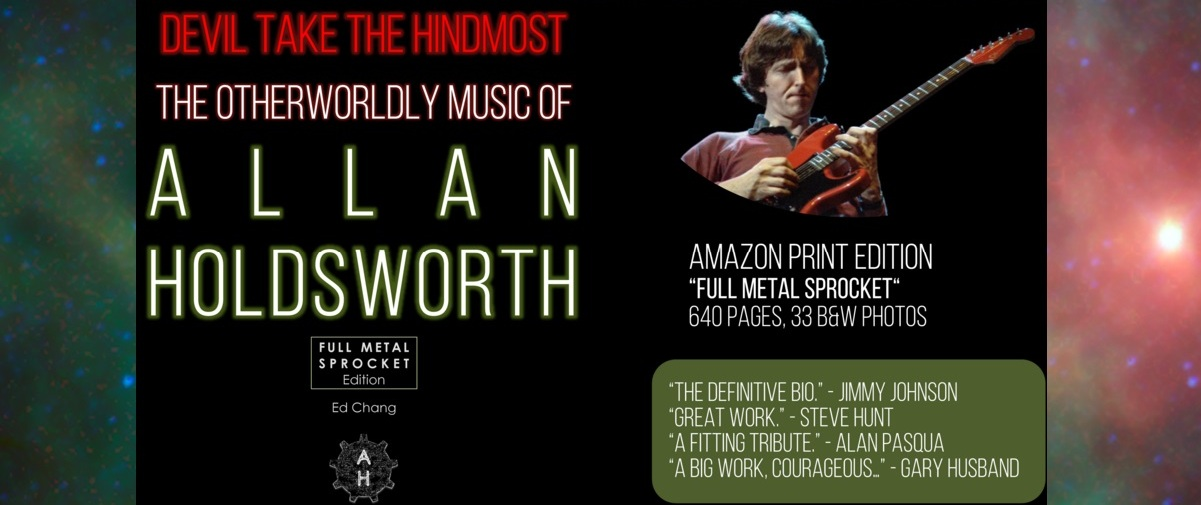 Devil Take the Hindmost, The Otherworldly Music of Allan Holdsworth