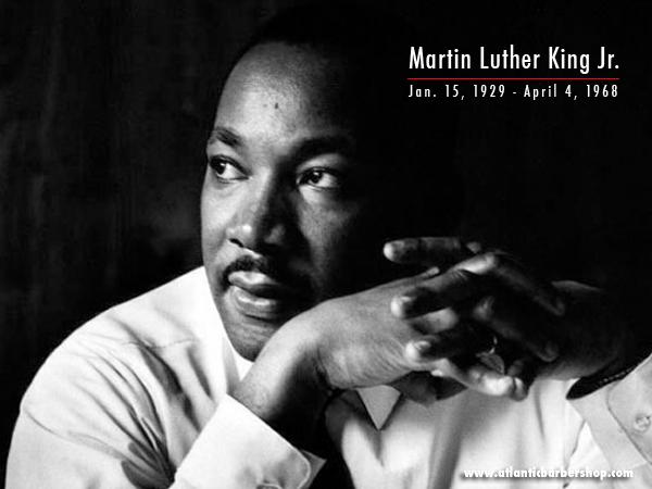... : ATLANTIC BARBER SHOP - In Remembrance: Dr. Martin Luther King, Jr