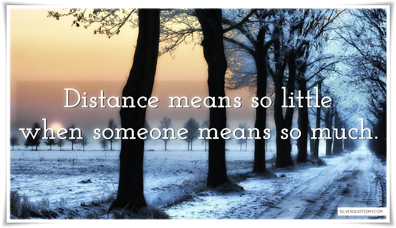 Distance Means So Little When Someone Means So Much, Picture Quotes, Love Quotes, Sad Quotes, Sweet Quotes, Birthday Quotes, Friendship Quotes, Inspirational Quotes, Tagalog Quotes